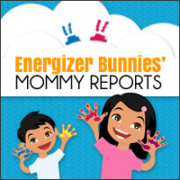 Energizer Bunnies Mommy Reports